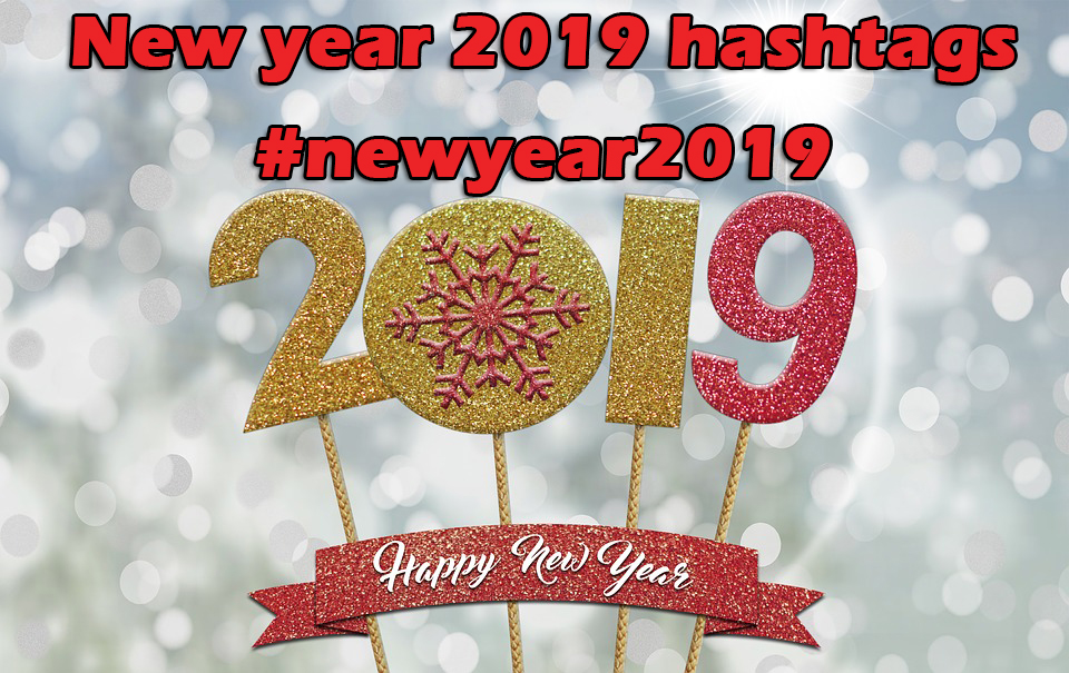 New year 2019 hashtags #newyear2019