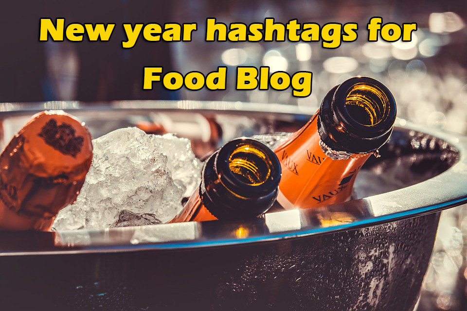 New year hashtags for food blog